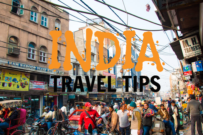 Helpful Tips For First Time Travelers Going To India